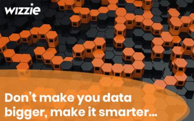 Make your data smarter, not bigger